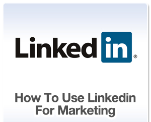 How to use Linkedin for effective marketing